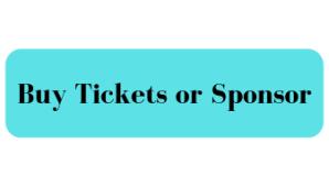 Buy Tickets or Sponsor